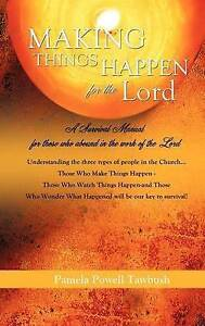 Making Things Happen for the Lord by Tawbush, Pamela Powell -Hcover