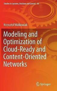 Modeling and Optimization of Cloud-Ready and Content-Oriented Networks 2016, Krz