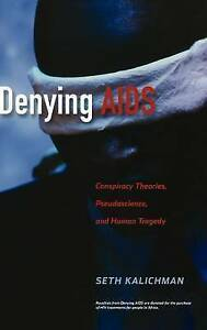 Denying AIDS: Conspiracy Theories, Pseudoscience, and Human Tragedy, Kalichman,