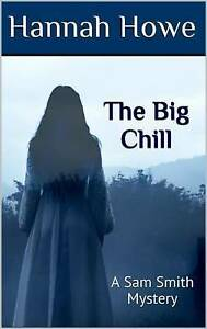 The Big Chill: A Sam Smith Mystery by Howe, Hannah -Paperback