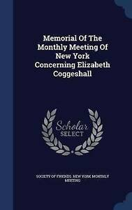 NEW Memorial Of The Monthly Meeting Of New York Concerning Elizabeth Coggeshall