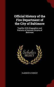 Official History of the Fire Department of the City of Baltimore: Together With