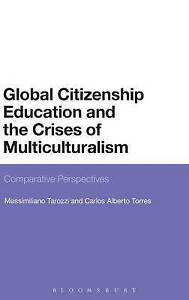Global Citizenship Education and the Crises of Multiculturalism, Very Good Condi