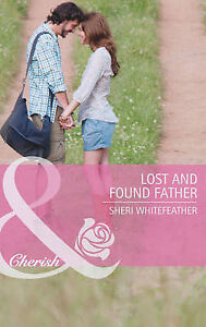 Lost and Found Father (Mills & Boon Cherish), WhiteFeather, Sheri | Paperback Bo