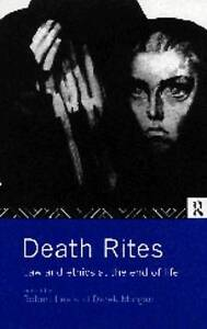 Death Rites: Law and Ethics at the End of Life by Lee, Robert