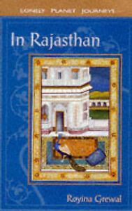 Lonely Planet Journeys : In Rajasthan, Grewal, Royina