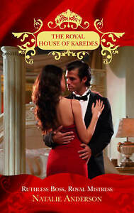 Good, Ruthless Boss, Royal Mistress (Mills & Boon Special Releases) (The Royal H