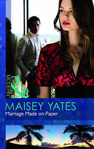 Yates, Maisey, Marriage Made on Paper, Very Good Book