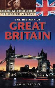The History of Great Britain (The Greenwood Histories of the Modern-ExLibrary
