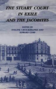 NEW The Stuart Court in Exile and the Jacobites