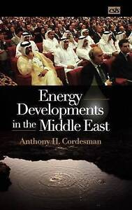 NEW Energy Developments in the Middle East by Anthony H. Cordesman