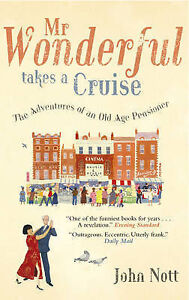 Mr-Wonderful-Takes-A-Cruise-The-Adventures-of-an-Old-Age-Pensioner-Nott-Sir-J