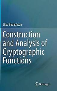 Construction and Analysis of Cryptographic Functions, Lilya Budaghyan