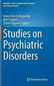 Studies on Psychiatric Disorders (Oxidative Stress in Applied Basic Research and