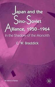 Japan and the Sino-Soviet Alliance, 1950-1964: In the Shadow of the Monolith (St