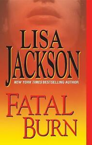 Fatal Burn West Coast Series - Jackson, Lisa - Mass Market Paperback