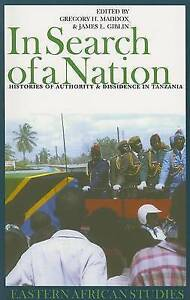 In Search of a Nation: Histories of Authority & Dissidence in Tanzania (Eastern