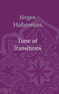 Time of Transitions by Jurgen Habermas (Paperback, 2006)