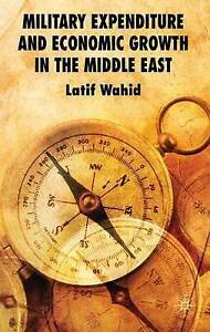 New, Military Expenditure and Economic Growth in the Middle East, Latif Wahid, B