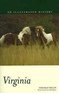 Virginia: An Illustrated History by Deborah Welch (Paperback, 2005)