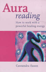 Very Good, Aura Reading: How to Work with a Powerful Healing Energy, Eason, Cass