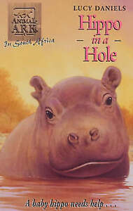 Hippo in a Hole by Lucy Daniels (Paperback, 2000)