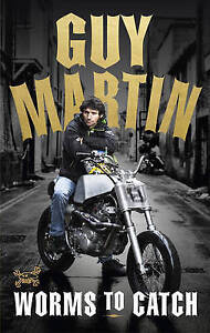Guy Martin Worms to Catch by Guy Martin Hardback 2016 - <span itemprop='availableAtOrFrom'>Huddersfield, West Yorkshire, United Kingdom</span> - Guy Martin Worms to Catch by Guy Martin Hardback 2016 - Huddersfield, West Yorkshire, United Kingdom