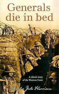 Generals Die in Bed by Charles Yale Harrison (Paperback, 2003)