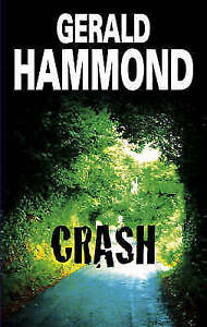 Hammond, Gerald, Crash, Very Good Book