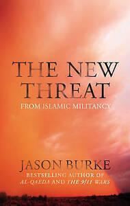 Burke-Jason-The-New-Threat-From-Islamic-Militancy-Very-Good-Book