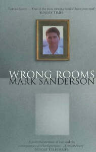 Wrong Rooms: A Memoir, Sanderson, Mark, New Book