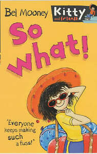 Good, So What! (Kitty & Friends), Mooney, Bel, Book