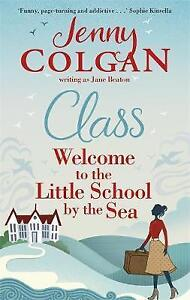 Class: Welcome to the Little School by the Sea by Jenny Colgan, Book, New