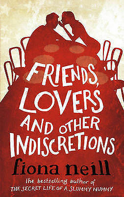 Fiona Neill Friends, Lovers And Other Indiscretions Book