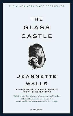 The Glass Castle - A Memoir by Jeannette Walls