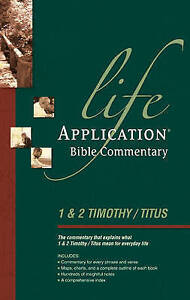 NEW Life Application Bible Commentary: 1 and 2 Timothy and Titus