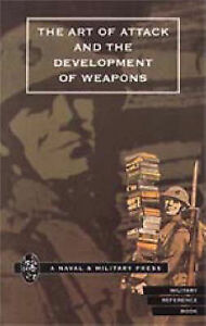Art of Attack and the Development of Weapons by H.S. Cowper (Paperback, 2001)