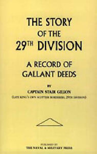 Story of the 29th Division: A Record of Gallant Deeds by Stair Gillon...
