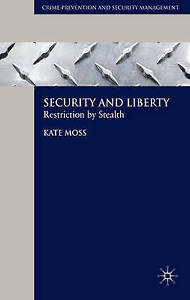 Security and Liberty: Restriction by Stealth (Crime Prevention and Security Mana