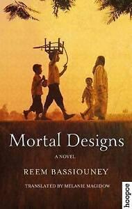 Mortal Designs: A Novel by Reem Bassiouney (Paperback, 2016)
