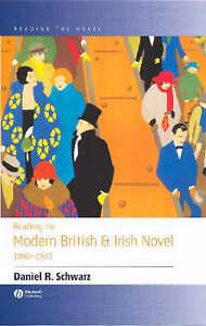 Reading the Modern British and Irish Novel 1890-1930 (Reading the Novel), Schwar
