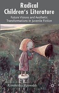 Radical Children's Literature: Future Visions and Aesthetic Transformations in J