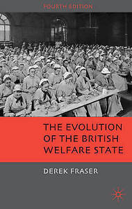 The Evolution of the British Welfare State: A History of Social Policy since the
