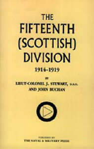 Fifteenth (Scottish) Division 1914-1919 by J. Stewart (Paperback, 2003)