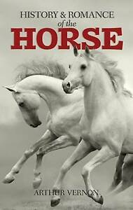 The History and Romance of the Horse, Arthur Vernon