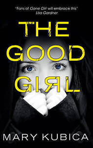 The-Good-Girl-by-Mary-Kubica-Book-NEW-Free-Post-AU