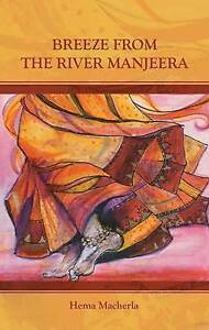 Breeze from the River Manjeera, Hema Macherla