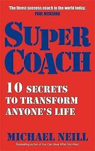 Supercoach: 10 Secrets To Transform Anyone's Life, Neill, Michael, New Book
