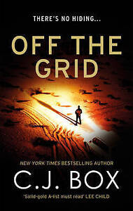 Off the Grid by C. J. Box ..LGE P/B...LIKE NEW