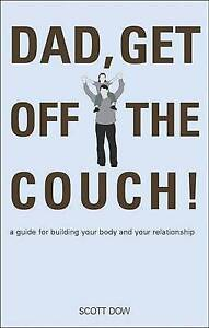 NEW Dad, Get Off the Couch by Scott Dow